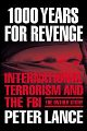 1000 Years for Revenge: International Terrorism and the FBI